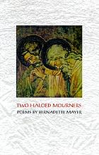 Two haloed mourners : poems