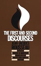 Discourse on the sciences and arts (first discourse) ; and, Polemics