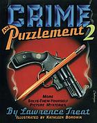 Crime and puzzlement 2 : more solve-them-yourself picture mysteries
