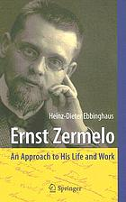 Ernst Zermelo : an approach to his life and work