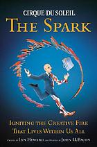 The spark : igniting the creative fire that lives within us all