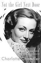 Not the girl next door : Joan Crawford, a personal biography