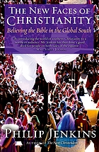 The new faces of Christianity : believing the Bible in the global south