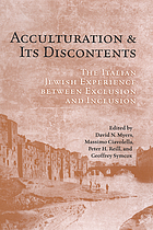 Acculturation and its discontents the Italian Jewish experience between exclusion and inclusion
