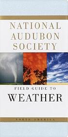 The Audubon Society field guide to North American weather