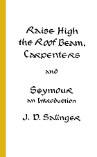 Raise high the roof beam, carpenters, and : Seymour an introduction