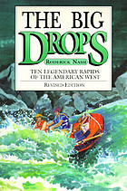 The big drops : ten legendary rapids of the American West