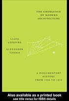 The emergence of modern architecture : a documentary history from 1000 to 1810