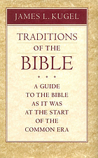 Traditions of the Bible : a guide to the Bible as it was at the start of the common era