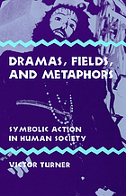 Dramas, fields, and metaphors; symbolic action in human society