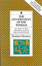The government of the tongue : the 1986 T.S. Eliot memorial lectures and other critical writings