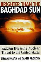 Brighter than the Baghdad sun : Saddam Hussein's nuclear threat to the United States
