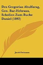 Des Gregorius Abulfarag, gen. Bar-Hebräus, Scholien zum Buche Daniel