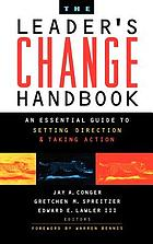 The leader's change handbook : an essential guide to setting direction and taking action