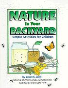 Nature in your backyard : simple activities for children