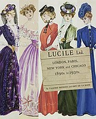 Lucile Ltd : London, Paris, New York and Chicago, 1890s-1930s