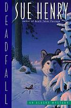 Deadfall : an Alaska mystery