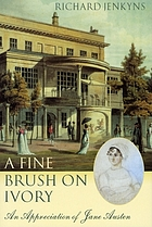 A fine brush on ivory : an appreciation of Jane Austen