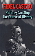 Nothing can stop the course of historyFidel Castro, nothing can stop the course of history : interviews