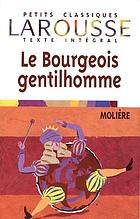 The middle-class gentleman. Le bourgeois gentilhomme. Translation and introd. by Herma Briffault