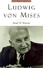 Ludwig von Mises : the man and his economics