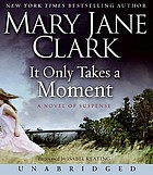 It only takes a moment [a novel of suspense]