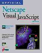 Official Netscape visual JavaScript book Official netscape visual javascript