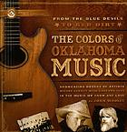 The colors of Oklahoma music : from the Blue Devils to Red Dirt