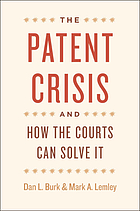 The patent crisis and how the courts can solve itThe patent crisis and how the courts can solve it