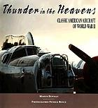 Thunder in the heavens : classic American aircraft of World War II