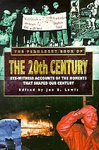 The permanent book of the 20th century : eye-witness accounts of the moments that shaped our century