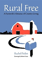 Rural free; a farmwife's almanac of country living