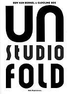 Ben van Berkel & Caroline Bos : UN Studio UN Fold