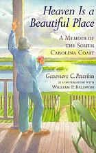 Heaven is a beautiful place : a memoir of the South Carolina coast