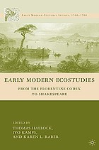 Early modern ecostudies : from the Florentine codex to Shakespeare