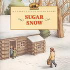 Sugar snow : adapted from the Little house books by Laura Ingalls Wilder
