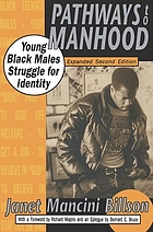 Pathways to manhood : young Black males struggle for identity