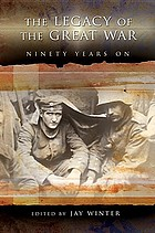 The legacy of the Great War : ninety years on