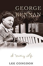 George Kennan : a writing life