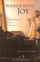Wandering joy : Meister Eckhart's, mystical philosophy