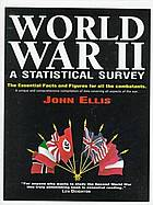 World War II : a statistical survey : the essential facts and figures for all the combatants