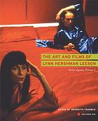 The art and films of Lynn Hershman Leeson : secret agents, private I