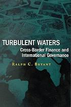 Turbulent waters : cross-border finance and international governance