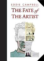 The fate of the artist : an autobiographical novel, with typographical anomalies, in which the author does not appear as himself
