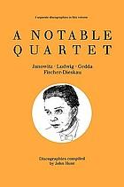A notable quartet : Janowitz, Ludwig, Gedda, Fischer-Dieskau : discographies