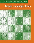 Image, language, brain : papers from the First Mind Articulation Project Symposium
