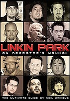 Linkin Park : an operator's manual : the ultimate guide