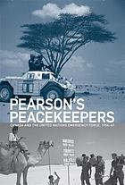 Pearson's peacekeepers : Canada and the United Nations Emergency Force, 1956-67