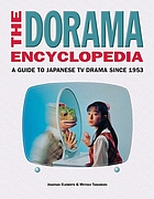 The dorama encyclopedia : a guide to Japanese TV drama since 1953