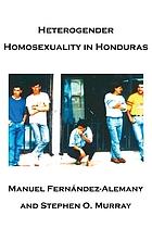 Heterogender homosexuality in Honduras